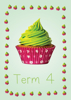 Cup Cakes 1 - Term 4