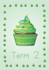 Cup Cakes 2 - Term 2