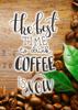 Inspirational Quote - Coffee Quotes 2